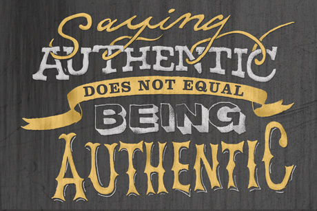 Saying authentic does not equal being authentic, written with handwritten font on a Poster